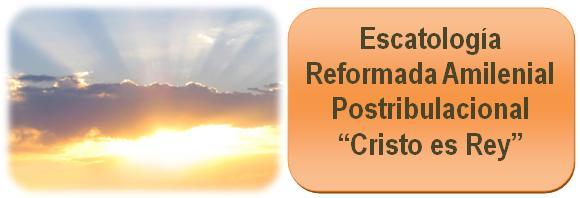 escatolgia biblica reformada